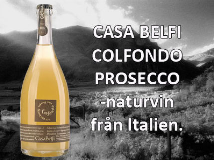 Casa Belfi Colfondo Prosecco – mousserande naturvin med en unik smakprofil!